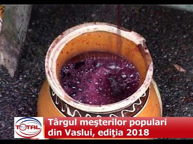 Târgul meşterilor populari din Vaslui, ediţia 2018