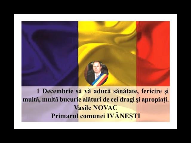 VIDEO: MESAJ DE ZIUA NAȚIONALĂ A ROMÂNIEI  VASILE NOVAC – PRIMARUL COMUNEI IVĂNEȘTI