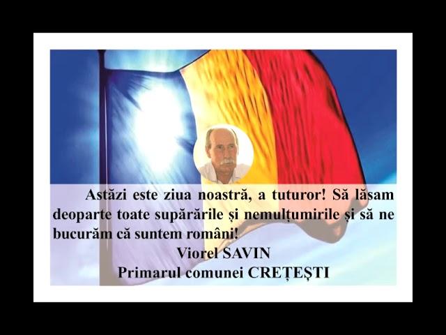 VIDEO: MESAJ DE ZIUA NAȚIONALĂ A ROMÂNIEI  VIOREL SAVIN – PRIMARUL COMUNEI CREȚEȘTI