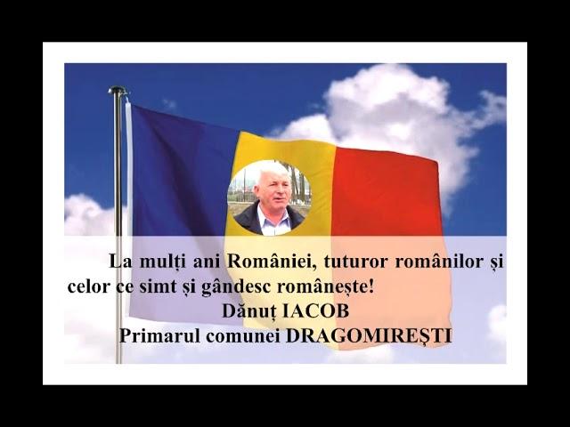 VIDEO: MESAJ DE ZIUA NAȚIONALĂ A ROMÂNIEI  DĂNUȚ IACOB –  PRIMARUL COMUNEI DRAGOMIREȘTI