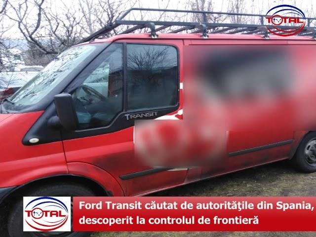 Ford Transit căutat de autorităţile din Spania, descoperit la controlul de frontieră